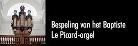 Bespeling van het Baptiste Le Picard-orgel