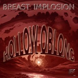 Breast Implosion - Hollow Oblong