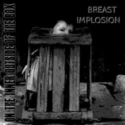 Breast Implosion - On The Inner Outside Of the Box