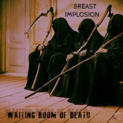 Breast Implosion - Waiting Room Of Death