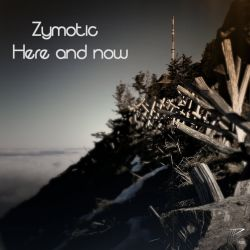 Zymotic - Here And Now