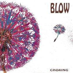 Blow - Choking