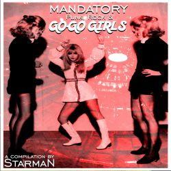 Various Artists - Mandatory Go-Go Girls