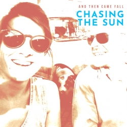 And Then Came Fall - Chasing The Sun