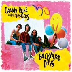 Danny Blue And The Old Socks - Backyard Days
