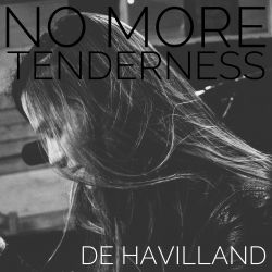 De Havilland - No More Tenderness