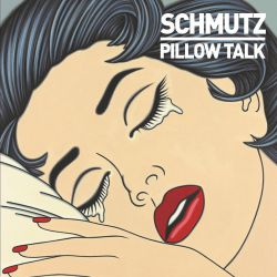 Schmutz - Pillow Talk