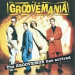 Groovemania - The Groovemob Has Arrived