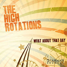 The High Rotations - What About That Day