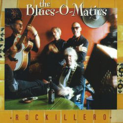 The Blues-O-Matics - Rockillero