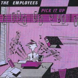 The Employees - Pick It Up
