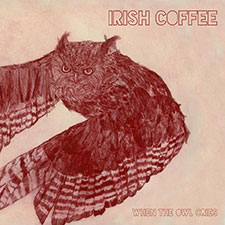 Irish Coffee - When The Owl Cries