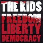 The Kids - Freedom Liberty Democracy