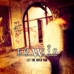LeWis - Let The River Run