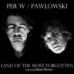 Per W / Pawlowski - Land Of The Most Forgotten