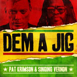 Pat Krimson ft. Singing Vernon - Dem A Jig