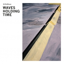 SJ Hoffman - Waves Holding Time