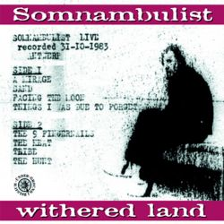 Somnambulist - Withered Land