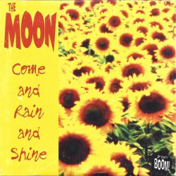 The Moon - Come Rain And Shine