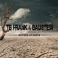 TB FRANK & Baustein : Mother Of Earth