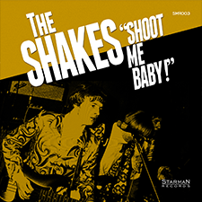 The Shakes - Shoot Me Baby