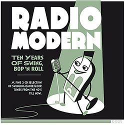 Radio Modern -  Ten Years of Swing Bop 'n Roll